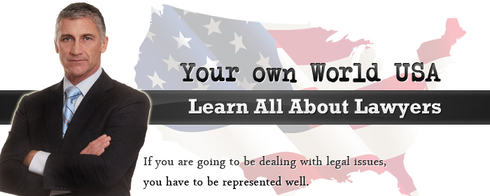 Your own World USA Learn All About Lawyers